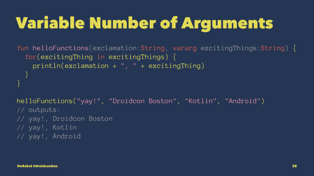 Variable Number of Arguments fun helloFunctions...