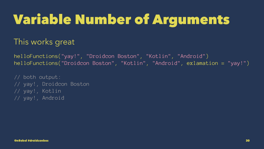 Variable Number of Arguments This works great h...