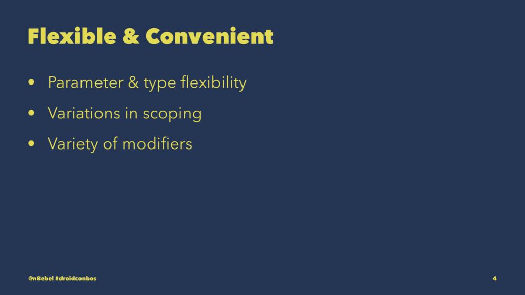 Flexible & Convenient • Parameter & type flexibi...