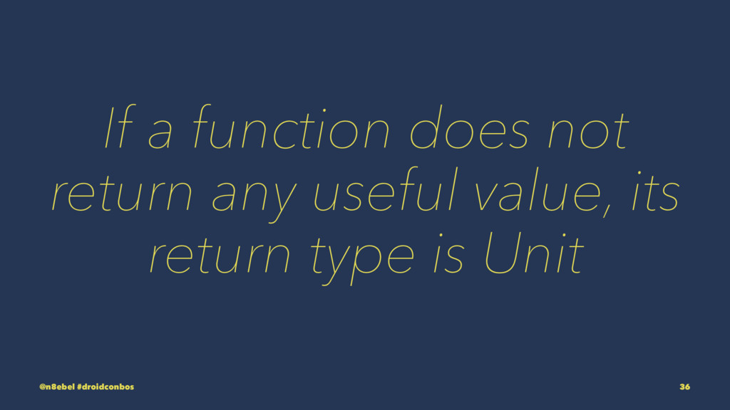 If a function does not return any useful value,...
