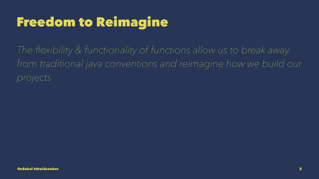 Freedom to Reimagine The flexibility & functiona...