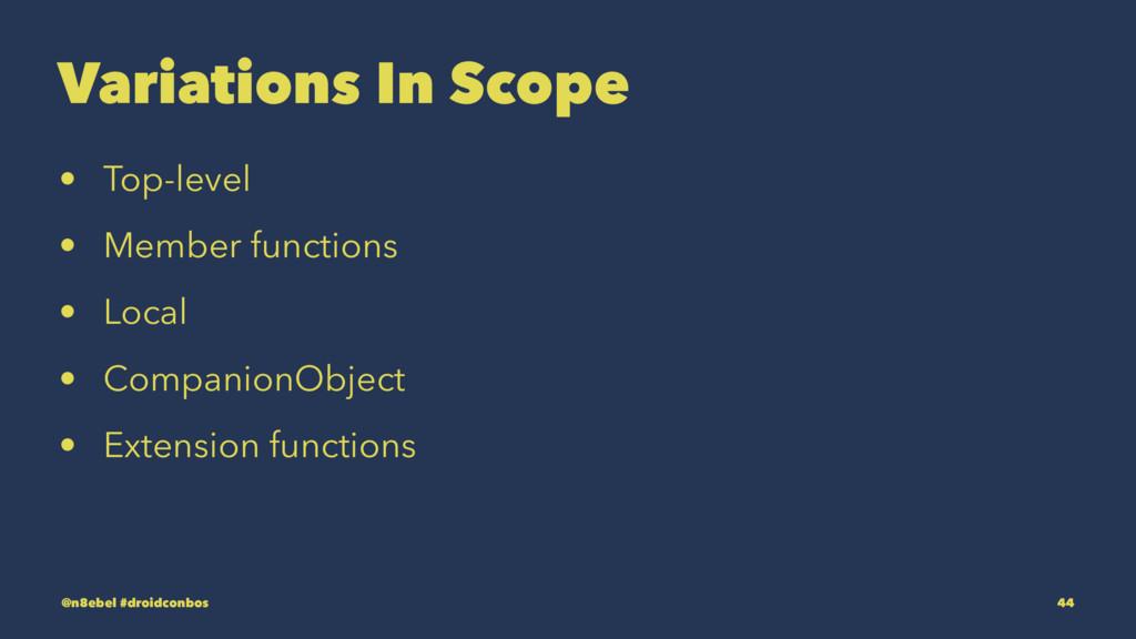 Variations In Scope • Top-level • Member functi...