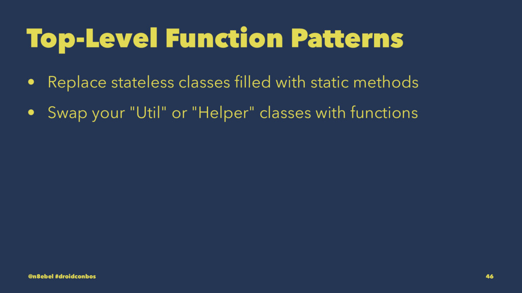 Top-Level Function Patterns • Replace stateless...