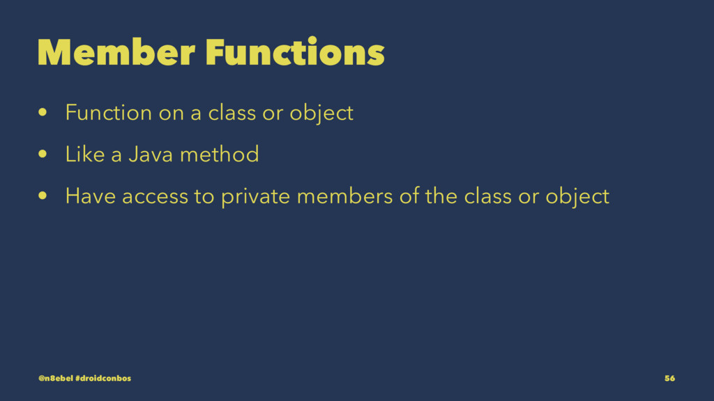 Member Functions • Function on a class or objec...