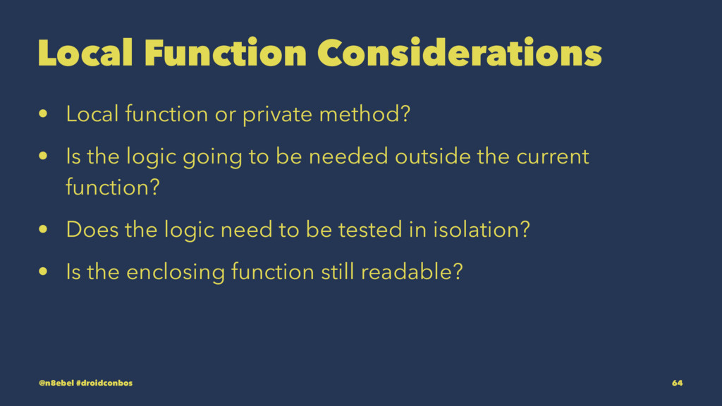 Local Function Considerations • Local function ...
