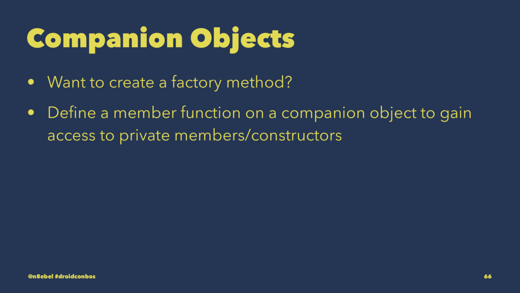 Companion Objects • Want to create a factory me...