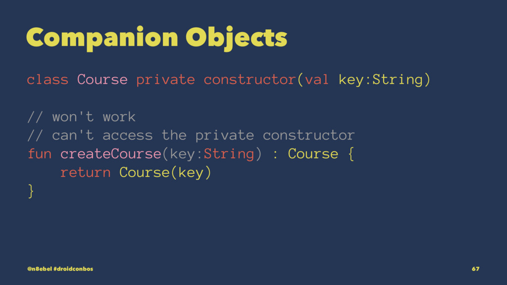 Companion Objects class Course private construc...
