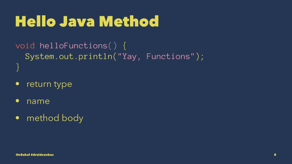 Hello Java Method void helloFunctions() { Syste...