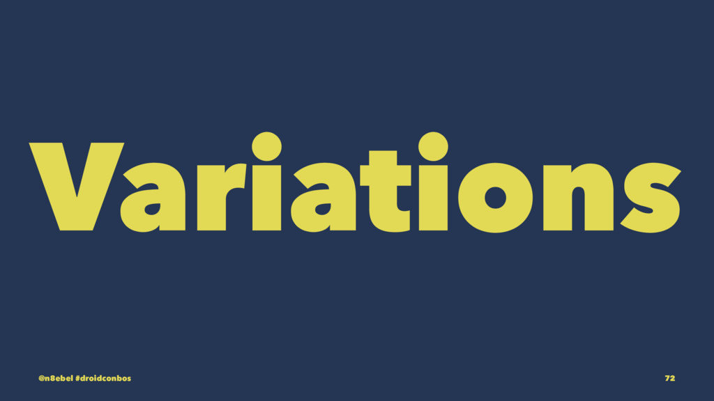 Variations @n8ebel #droidconbos 72