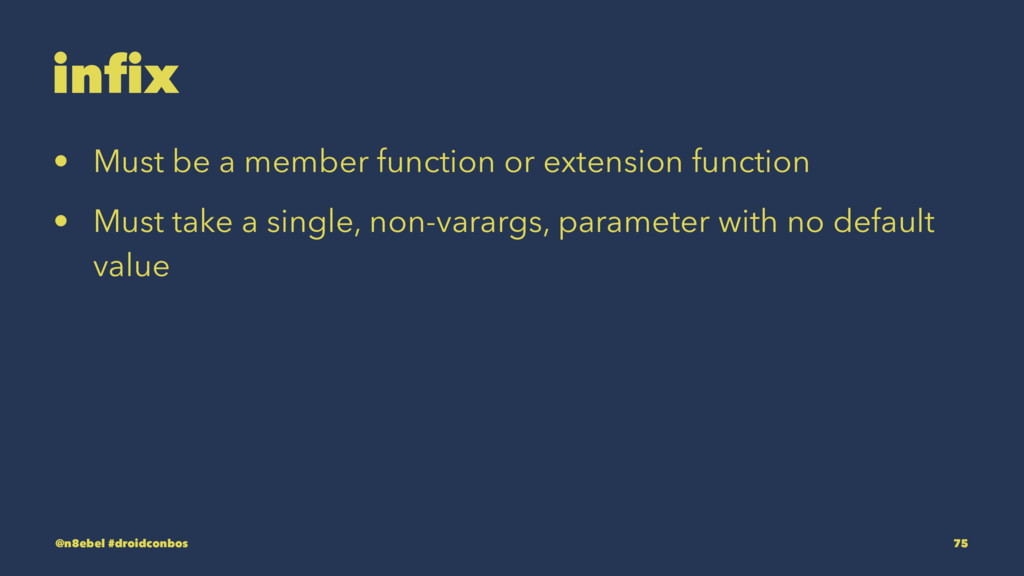 infix • Must be a member function or extension ...