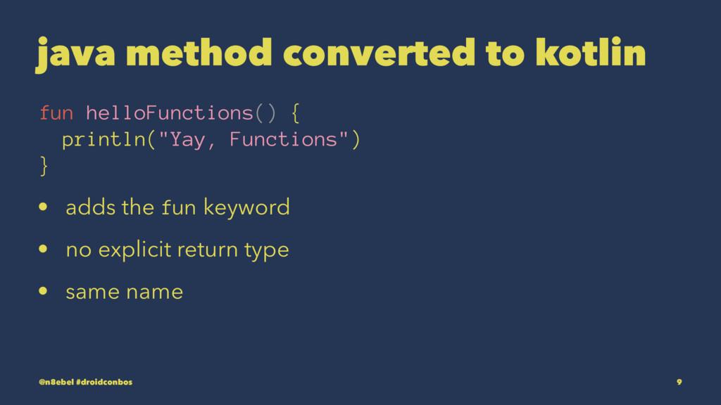 java method converted to kotlin fun helloFuncti...