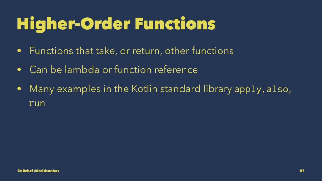 Higher-Order Functions • Functions that take, o...