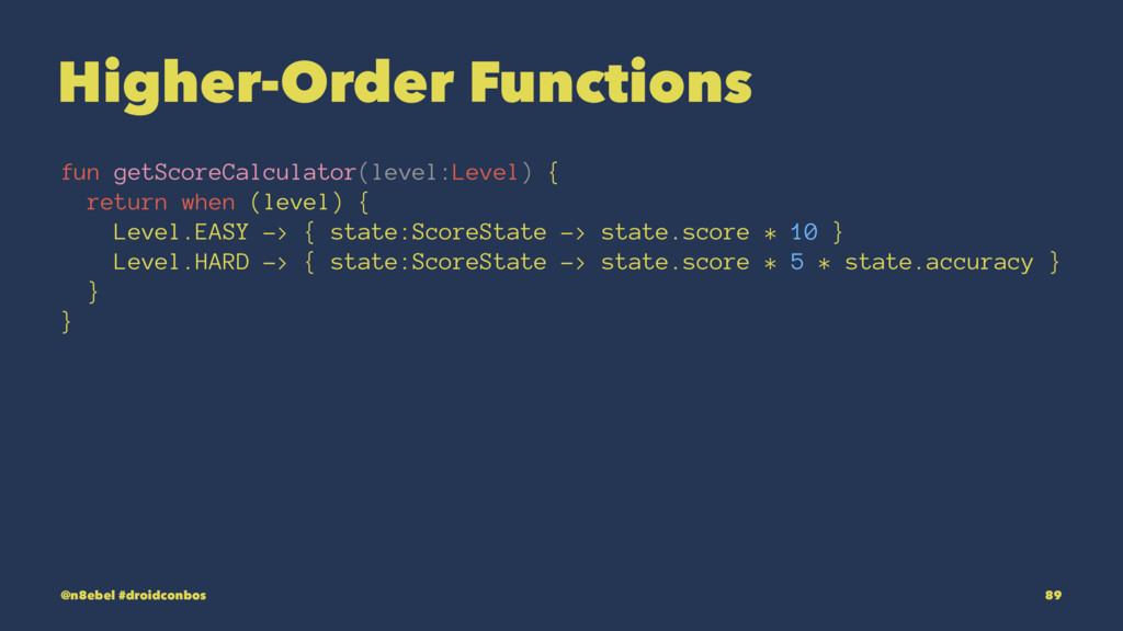 Higher-Order Functions fun getScoreCalculator(l...