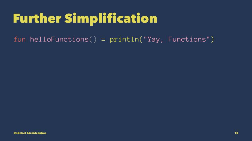 Further Simplification fun helloFunctions() = p...
