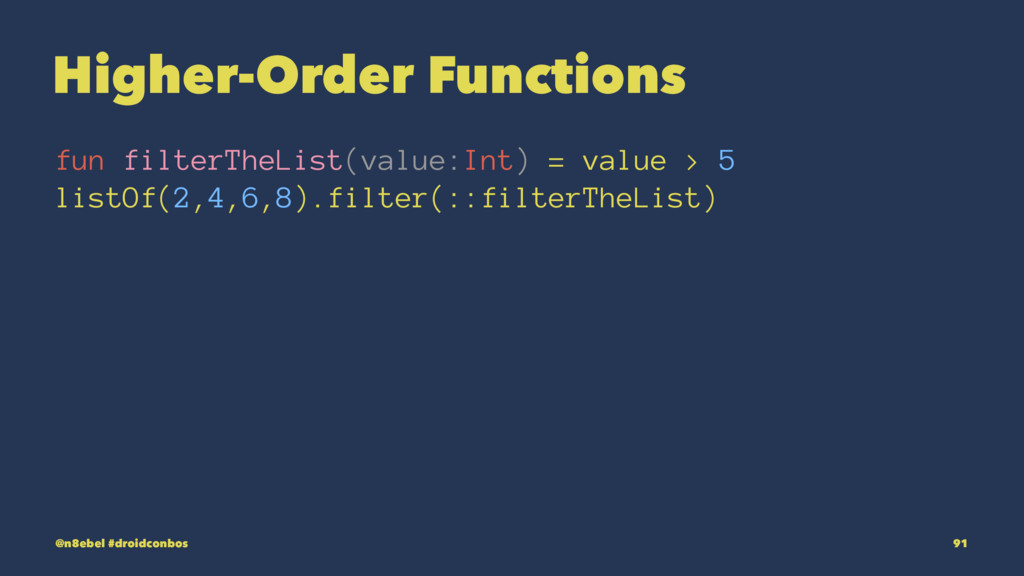 Higher-Order Functions fun filterTheList(value:...