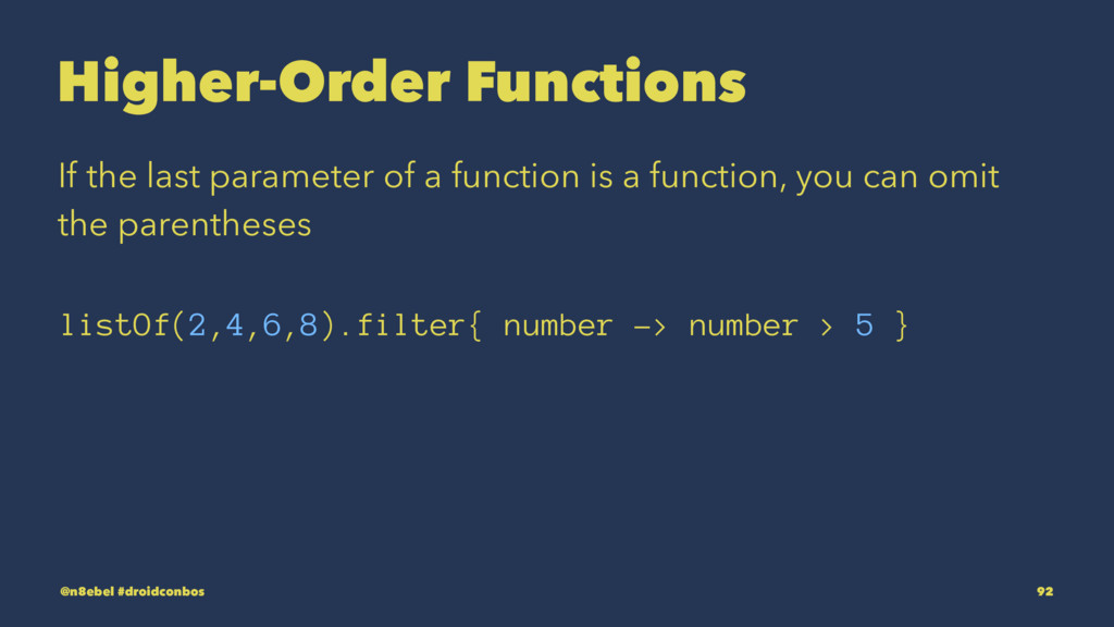 Higher-Order Functions If the last parameter of...