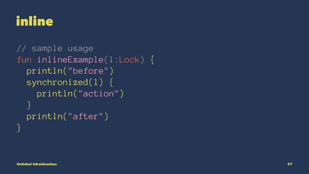 inline // sample usage fun inlineExample(l:Lock...