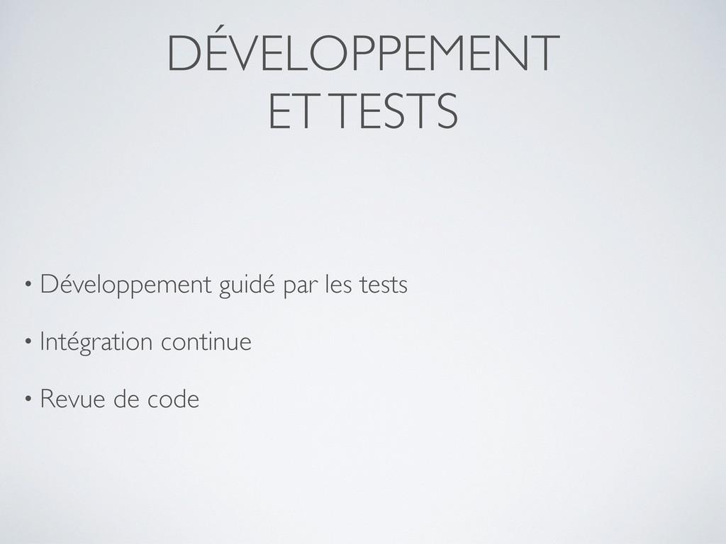 DÉVELOPPEMENT ET TESTS • Développement guidé pa...