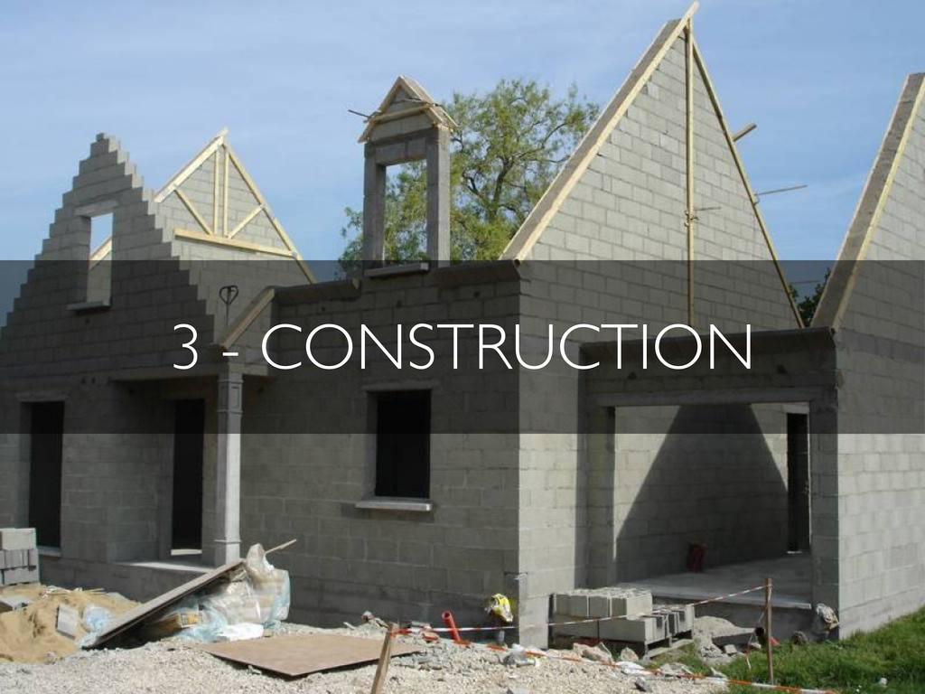 3 - CONSTRUCTION