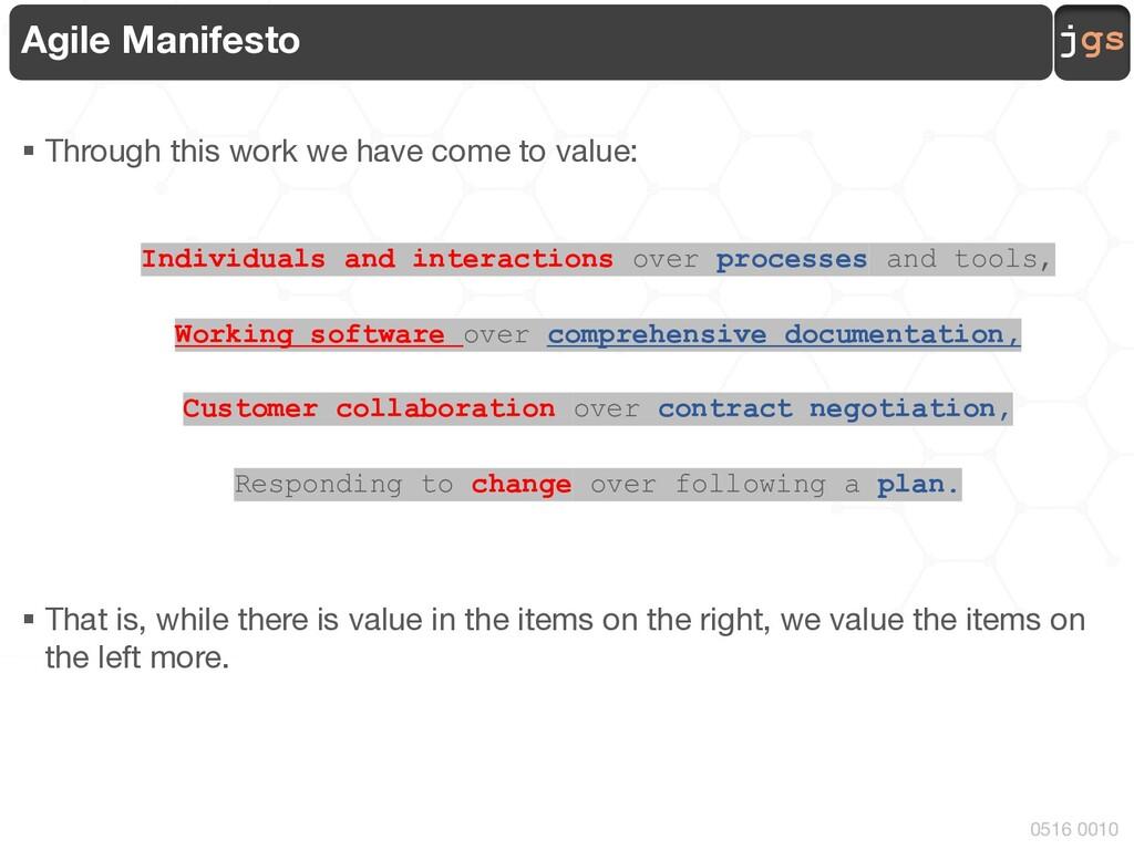 jgs 0516 0010 Agile Manifesto § Through this wo...