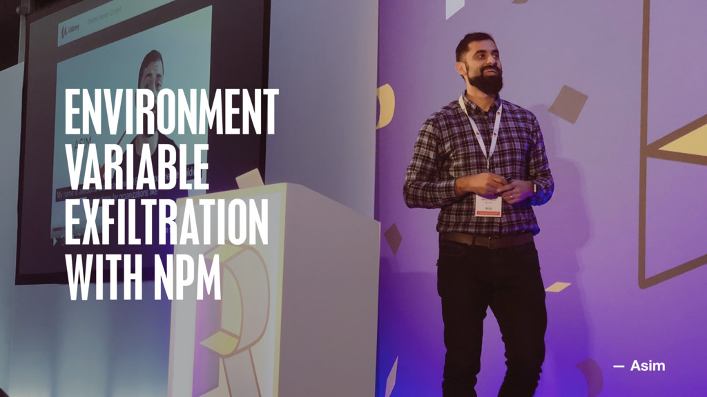 ENVIRONMENT VARIABLE EXFILTRATION  WITH NPM — ...