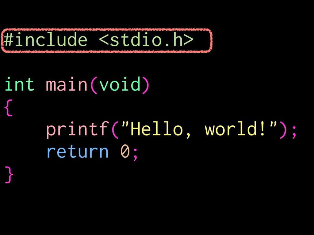 "#include <stdio.h> int main(void) { printf(""Hel..."