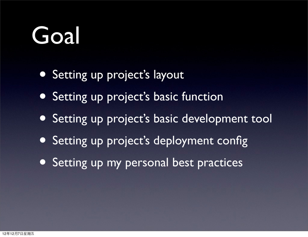 Goal • Setting up project's layout • Setting up...