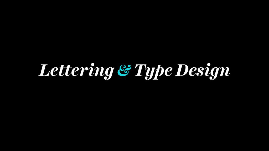 Lettering & Type Design