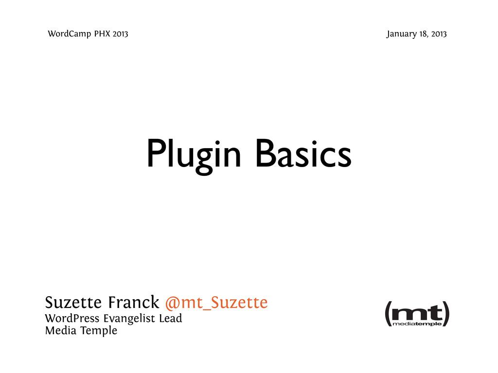 Plugin Basics Suzette Franck @mt_Suzette WordPr...