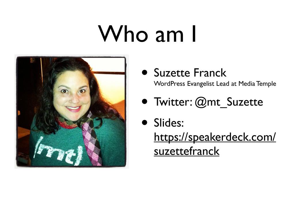 Who am I • Suzette Franck WordPress Evangelist ...