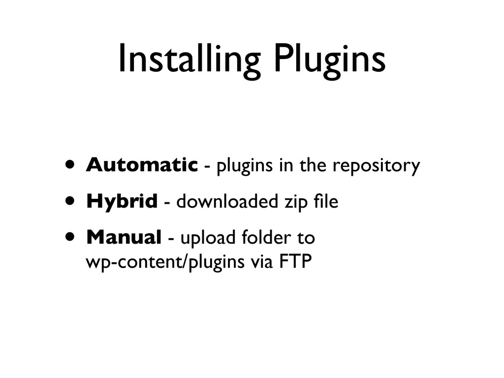 Installing Plugins • Automatic - plugins in the...