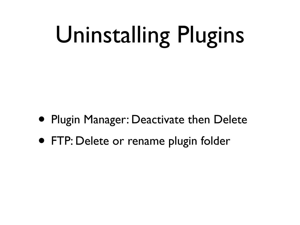 Uninstalling Plugins • Plugin Manager: Deactiva...