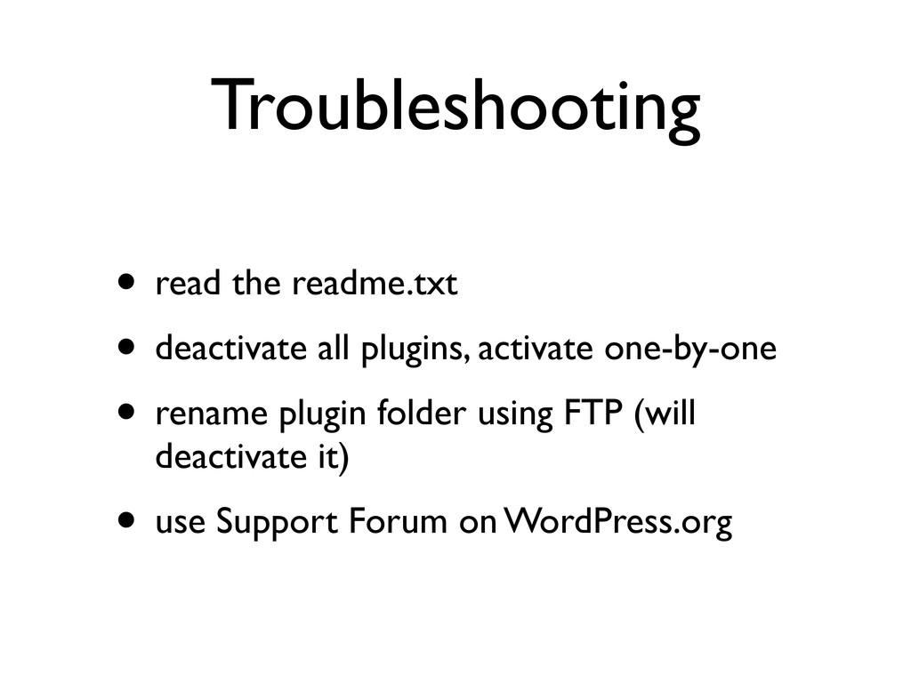 Troubleshooting • read the readme.txt • deactiv...