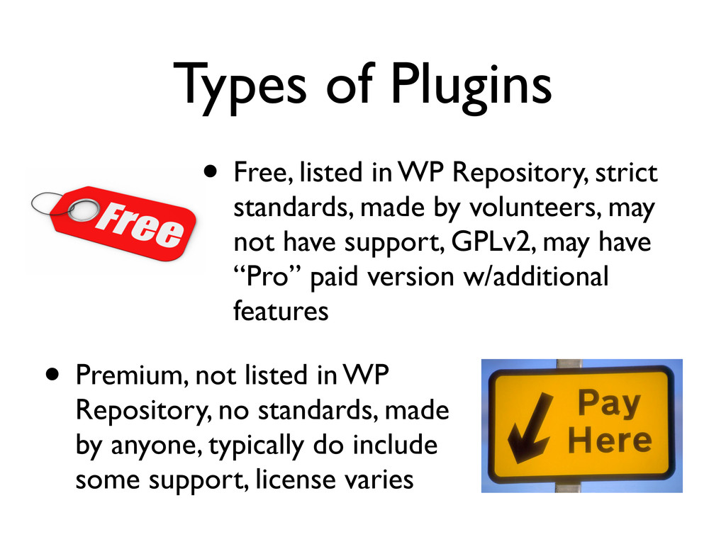Types of Plugins • Free, listed in WP Repositor...