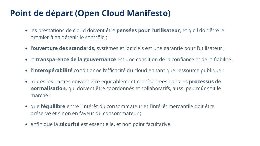 Point de départ (Open Cloud Manifesto) • les pr...