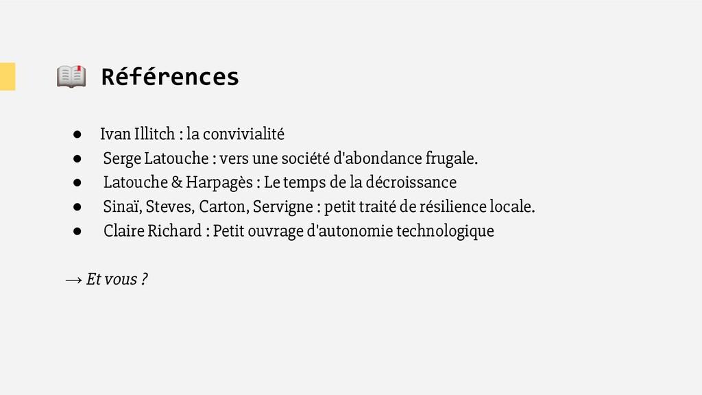 📖 Références ● Ivan Illitch : la convivialité ●...