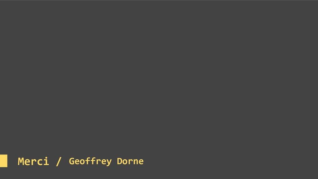Merci / Geoffrey Dorne
