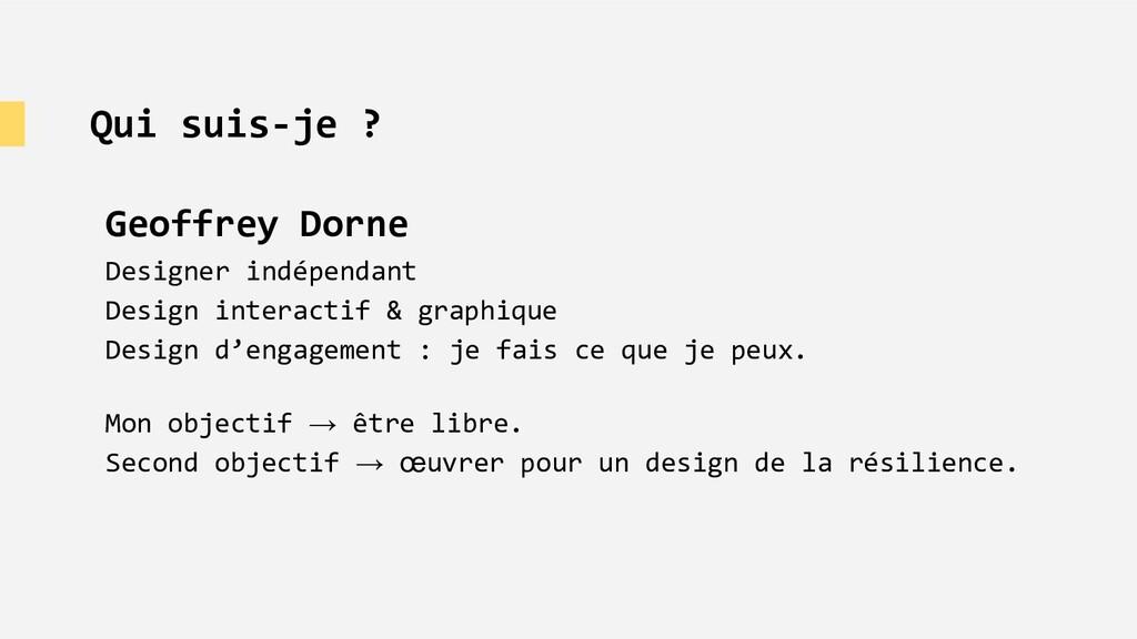 Qui suis-je ? Geoffrey Dorne Designer indépenda...