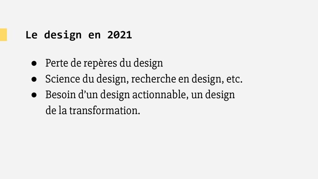 Le design en 2021 ● Perte de repères du design ...