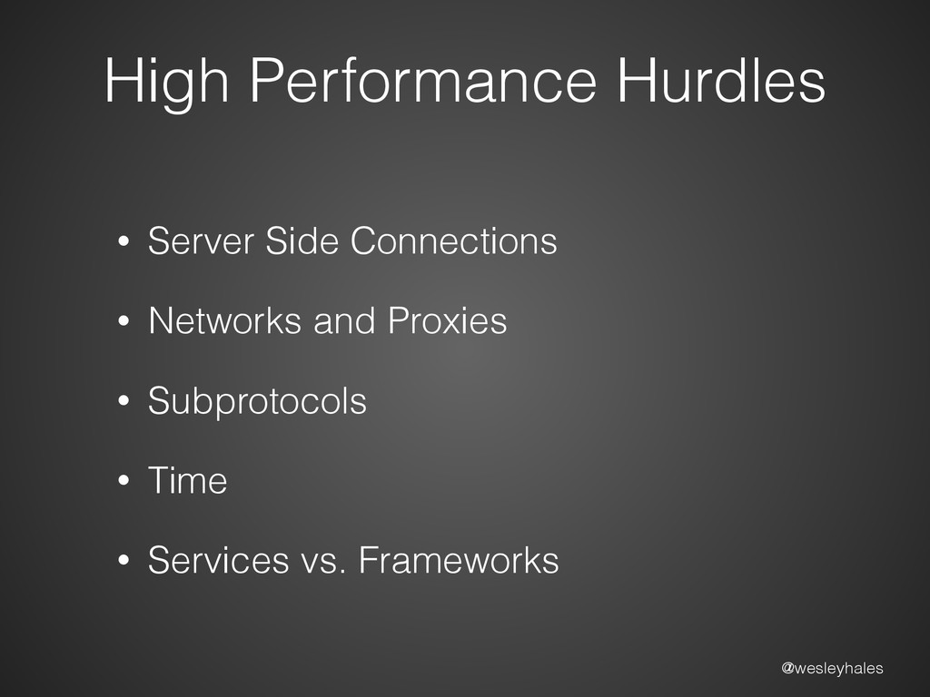 @wesleyhales High Performance Hurdles • Server ...