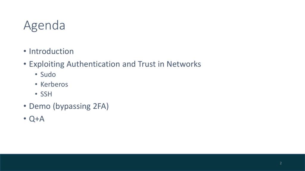 Agenda • Introduction • Exploiting Authenticati...