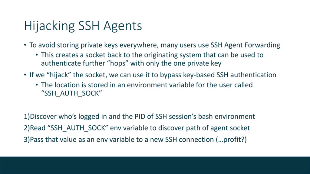 Hijacking SSH Agents • To avoid storing private...