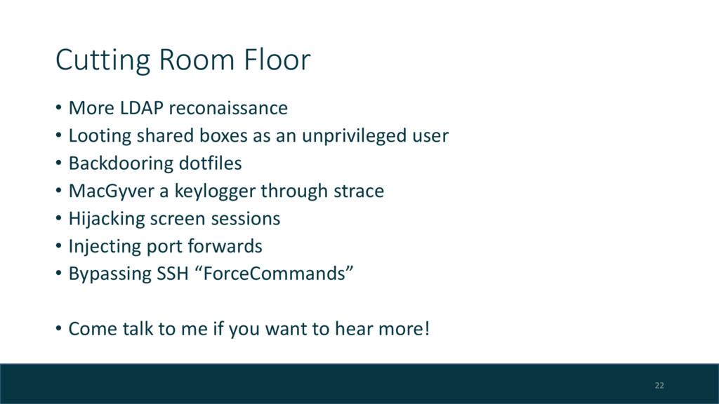 Cutting Room Floor • More LDAP reconaissance • ...