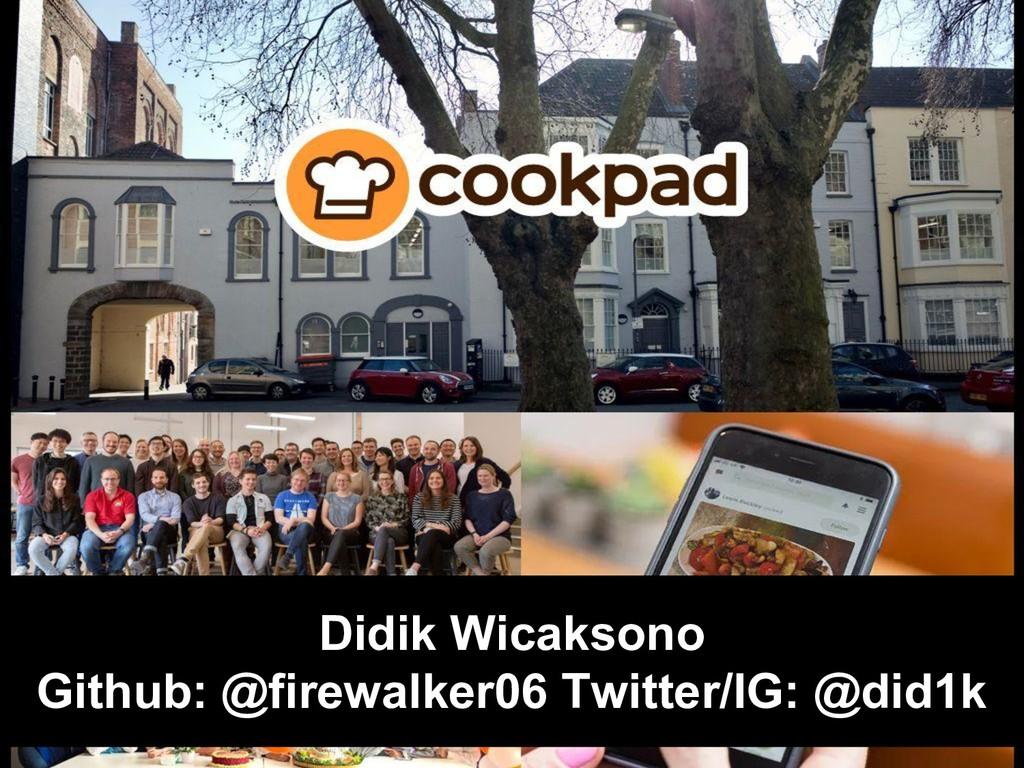 Didik Wicaksono Github: @firewalker06 Twitter/I...