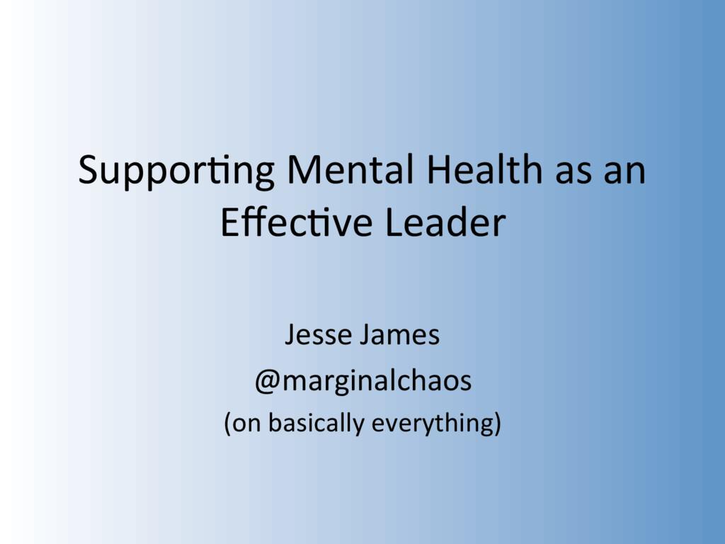 Suppor&ng Mental Health as an Effec&ve Leader Je...