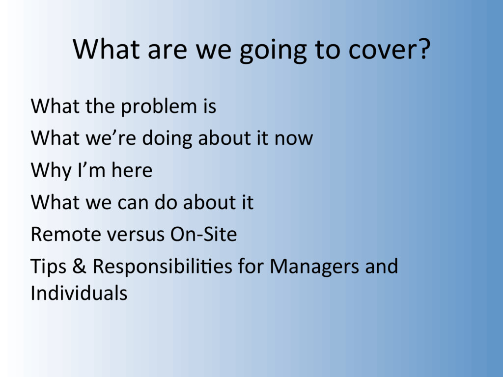 What are we going to cover? What the problem is...
