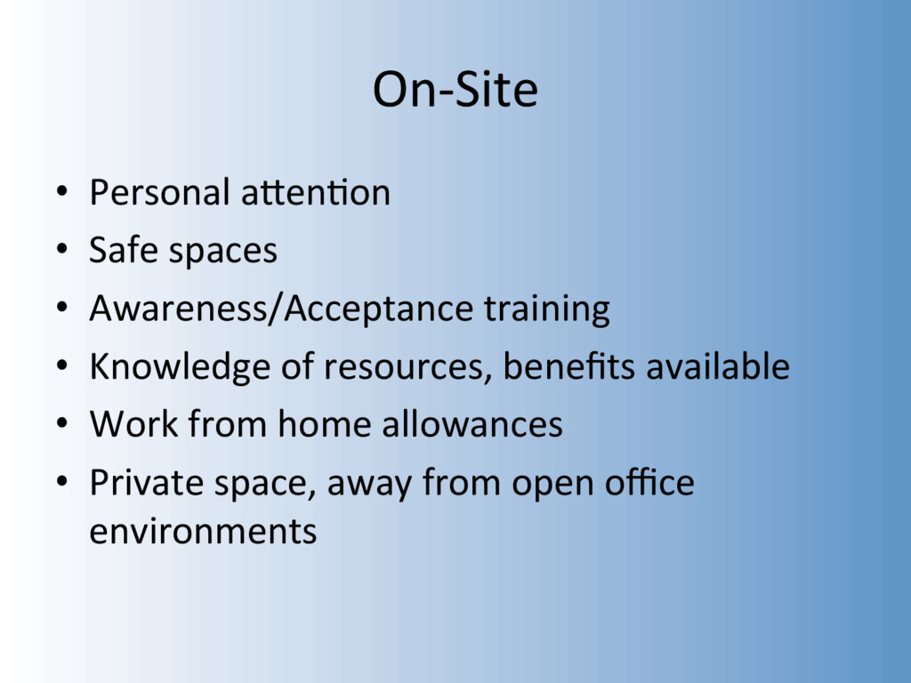 On-Site •  Personal aWen&on •  Safe spaces •  A...