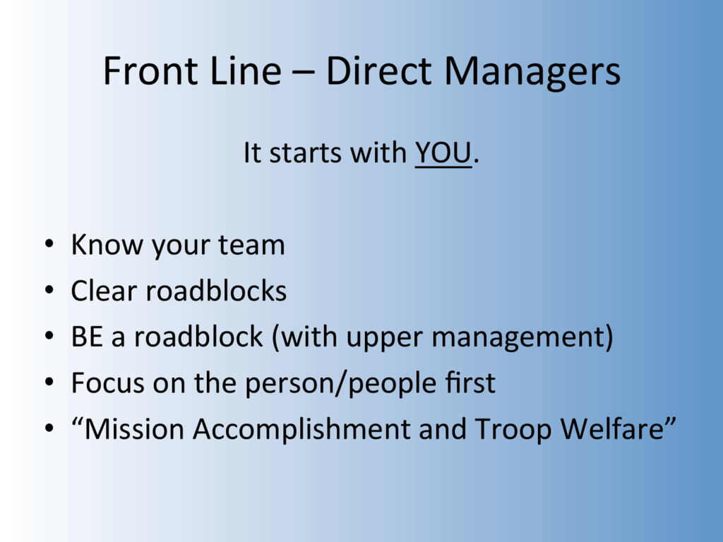 Front Line – Direct Managers It starts with YOU...