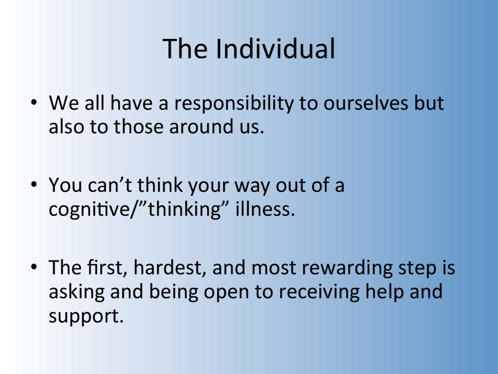 The Individual •  We all have a responsibility ...
